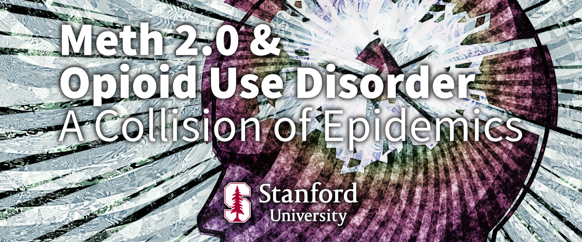 Meth 2.0 and Opioid Use Disorder - A Collision of Epidemics Banner