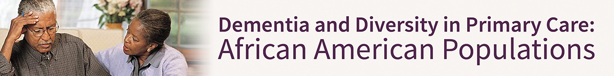 Dementia and Diversity in Primary Care: African American Populations Banner