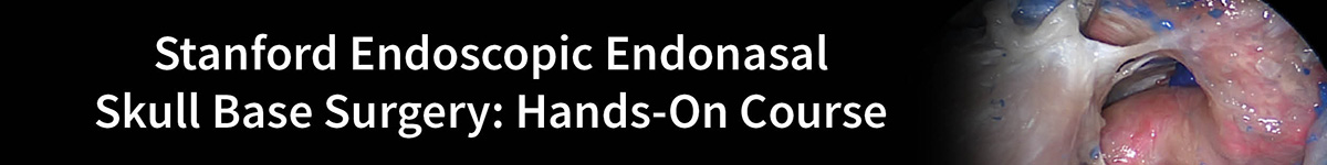 Stanford Endoscopic Endonasal Skull Base Surgery: Hands-On Course Banner