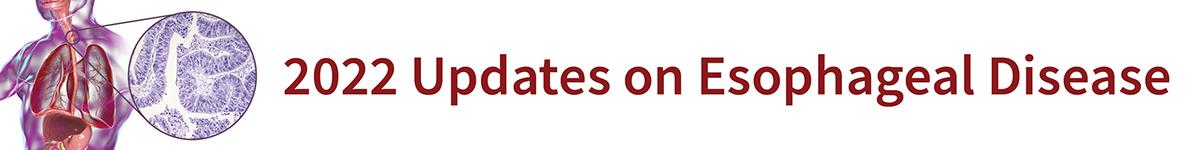 2020 Updates on Esophageal Disease Banner