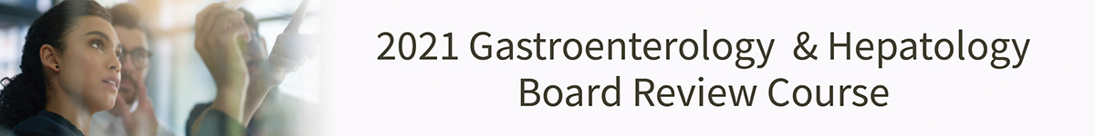 2019 Gastroenterology & Hepatology Board Review Course Banner