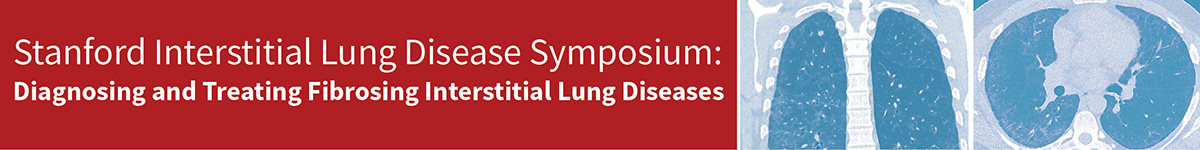Stanford Interstitial Lung Disease Symposium: Diagnosing and Treating Fibrosing Interstitial Lung Diseases Banner