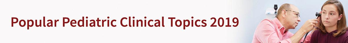 Popular Pediatric Clinical Topics 2019 Banner