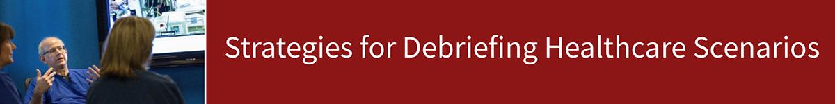 Strategies for Debriefing Healthcare Scenarios Banner