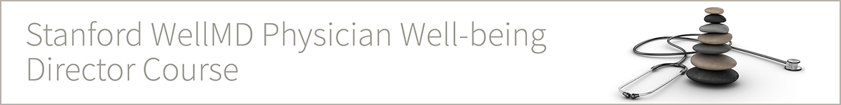 Stanford WellMD Physician Well-being Director Course Banner
