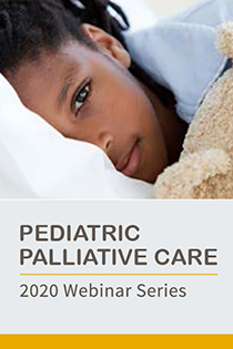 Pediatric Palliative Care Webinar Series 2020: Spirituality in Children and Families Facing Serious Illness Banner