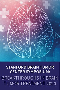 Stanford Brain Tumor Center Symposium: Breakthroughs in Brain Tumor Treatment Banner