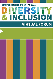 4th Annual Stanford Medicine Diversity and Inclusion Forum Banner