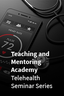 Best Practices in Telehealth Seminar Series: Panel Discussion (RECORDING) Banner