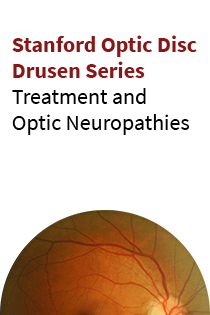 Stanford Optic Disc Drusen: Treatment and Optic Neuropathies Banner